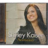 Cd Shirley Kaiser   Santidade [original]